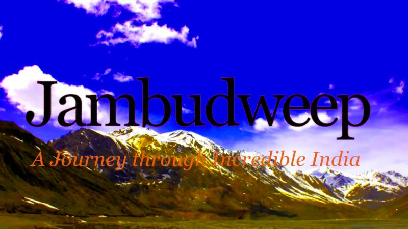 Jambudweep- A Journey through Incredible India